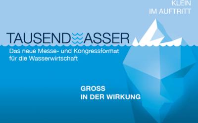 Neues Ausstellungsformat TAUSENDWASSER orientiert sich am Branchenbedarf